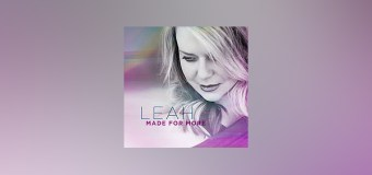 """Christian Pop Singer Leah Is """"Made For More"""" June 7"""