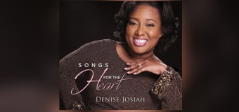 "Introducing International Recording Artist and Psalmist Denise Josiah and Her ""Songs for the Heart"""