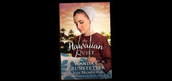 "Wanda Brunstetter's ""The Hawaiian Quilt"" Extends Summer for Readers; Quilt Givewaway a Bonus"