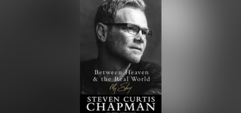 Steven Curtis Chapman Set to Release Memoir March 7, 2017