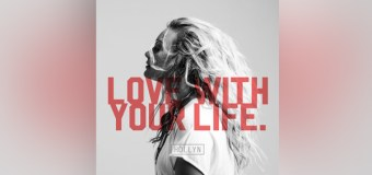 "HOLLYN Drops New Single and Lyric Video ""Love With Your Life"" (Video)"