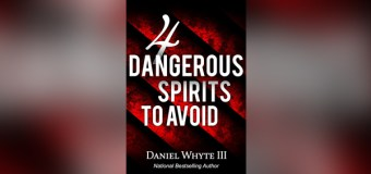 "National Bestselling Author Daniel Whyte III to Release New Book, ""4 Dangerous Spirits to Avoid,"" on January 1, 2017"