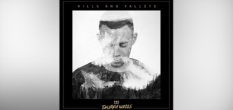 "Tauren Wells Debuts New ""Hills and Valleys"" Video"