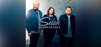 "Selah Releases New Album, ""Unbreakable"""