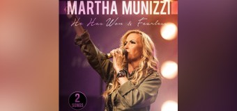 "Martha Munizzi Releases New Singles ""He Has Won"" and ""Fearless"""