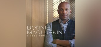 """Chart-Topping Gospel Superstar Donnie McClurkin Releases New Live Video for """"I Need You"""""""