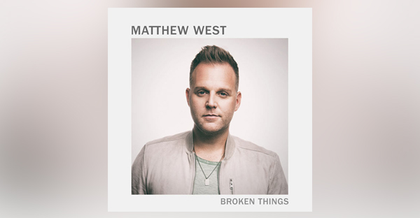 matthew-west-broken-things