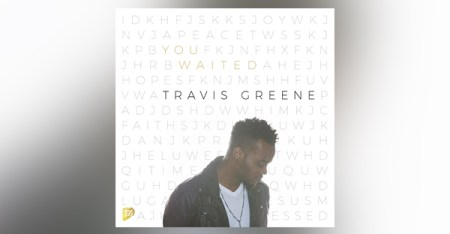 tavis-greene-you-waited