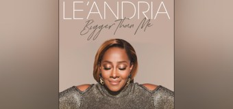 "Grammy-Winner Le'Andria Unwraps New Album ""Bigger Than Me"" Available for Pre-Order Now"