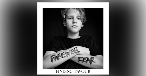 finding-favour-farewell-fear