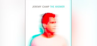 "Jeremy Camp Set to Release New Album ""The Answer"" Oct. 6"