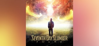 "Seventh Day Slumber Releases New Album, ""Found"""