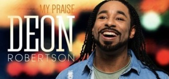 "Soulful Singer Deon Robertson Releases New Single ""My Praise"" and Hosts Education Fundraiser Concert for Hometown of Oklahoma City, OK"