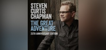 "Steven Curtis Chapman Releases 25th Anniversary Edition of ""The Great Adventure"" (Video)"
