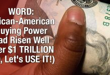 WORD: African-American Buying Power Had Risen Well Over $1 TRILLION (SO, Let's USE IT!)