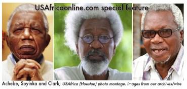 Achebe, Soyinka, Clark warn Nigeria: Let not this fire spread