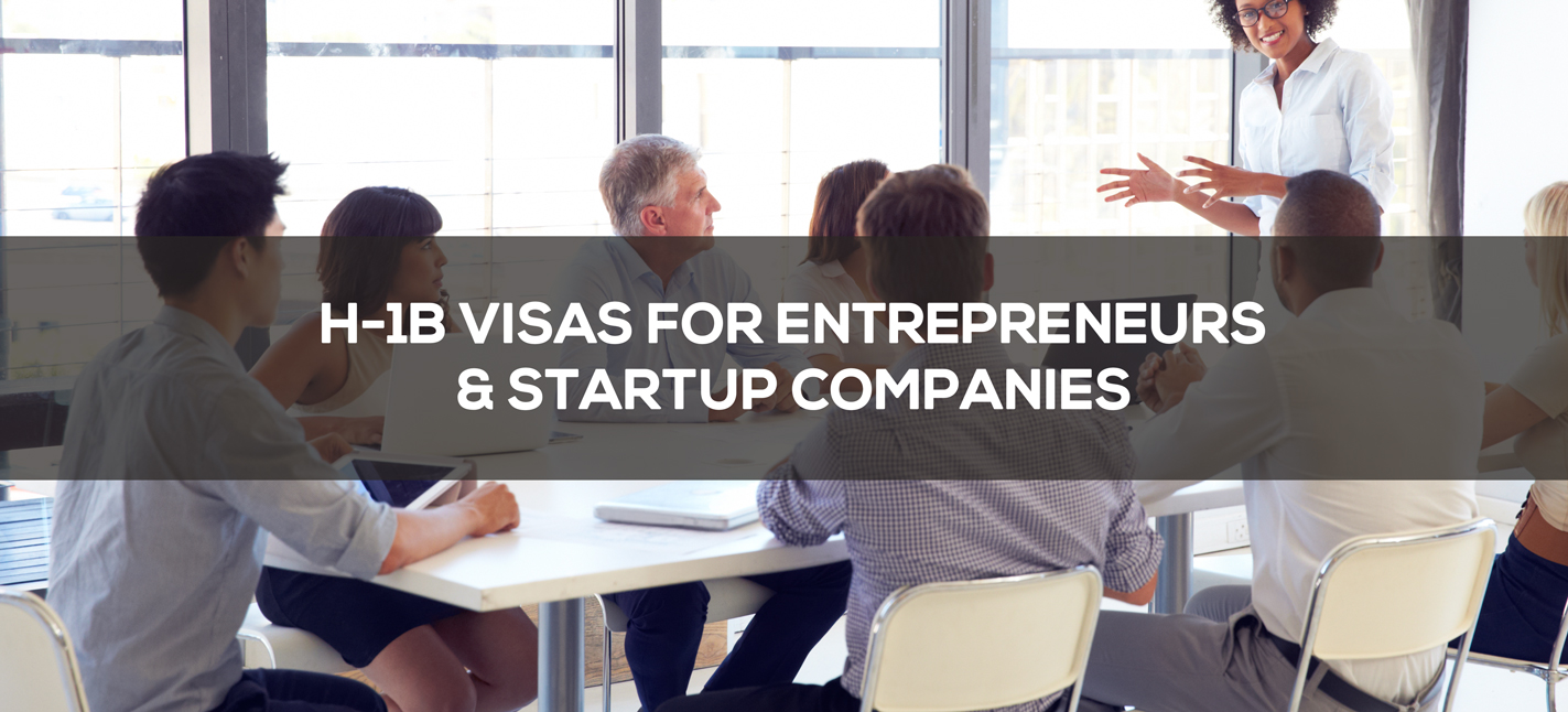 H-1B Visas for Entrepreneurs and Startup Companies