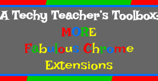 A Techy Teacher's Toolbox: MORE Fabulous Chrome Extensions!