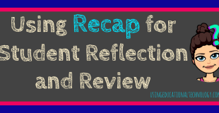Using Recap for Student Review and Reflection