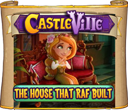 Castleville The House That Raf Built Quests
