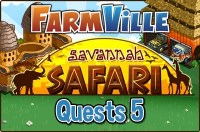 Farmville: Savannah Safari Quests 5 Guide