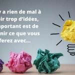 Êtes-vous une personne avec beaucoup d'idées et projets?