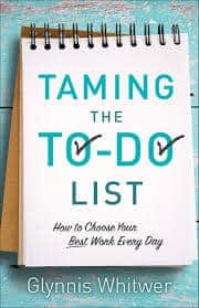 Taming the To-Do List by Glynnis Whitwer