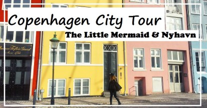 Copenhagen City Tour – The Little Mermaid & Nyhavn (VIDEO)