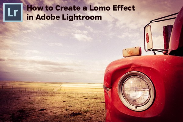 How to Create a Lomo Effect in Adobe Lightroom
