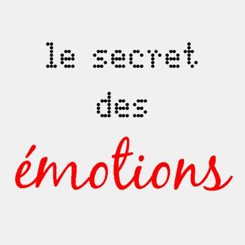 Le secret des émotions