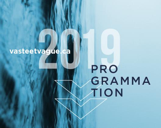 Programmation 2019 | Centre d'artistes Vaste et Vague