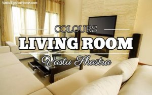 Best Colours Combination for Living Room According to Vastu Shastra