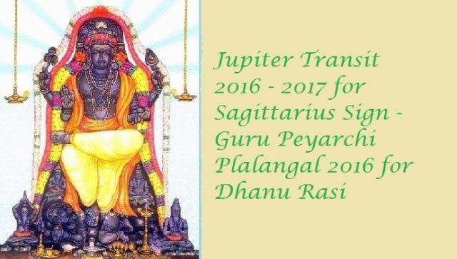 Jupiter Transit 2016 - 2017 for Sagittarius Sign - Guru Peyarchi Plalangal 2016 for Dhanu Rasi