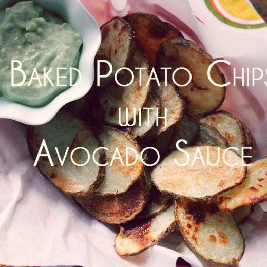 Baked Potato Chips with Avocado Dipping Sauce