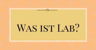 Was ist Lab?
