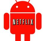 Netflix, Android