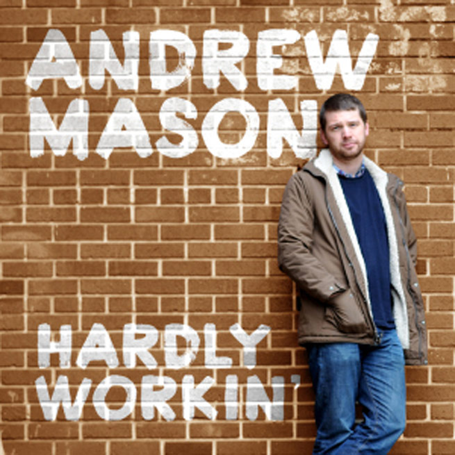 hardly-workin-andrew-mason