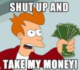 Shut-up-and-take-my-money-Fry-550x343.jpg