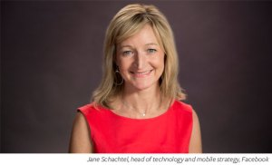 Facebook global head of technology and mobile strategy jane Schachtel.