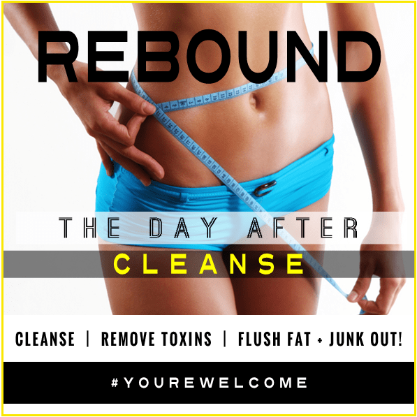 REBOUND the day after cleanse