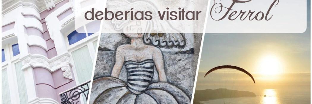 7 curiosidades por las que deberías visitar Ferrol