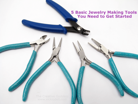 5 most needed basic jewelry making tools