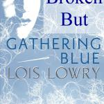 Gathering Blue A Story of the Broken