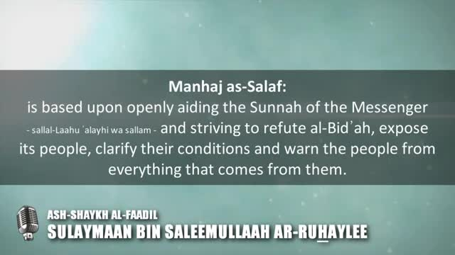 Description of the Salafee Manhaj – Shaykh Sulaymaan ar-Ruhaylee