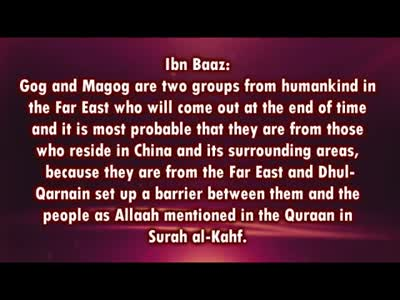 Ibn Baaz on Gog and Magog and China