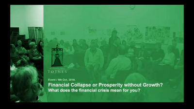 Economic Collapse or Prosperity without Growth  A Conversation in Totnes… » Transition Culture