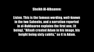 Allaah created Adam in his image [Sheikh Muhammad Naasir-ud-Deen al-Albaanee]