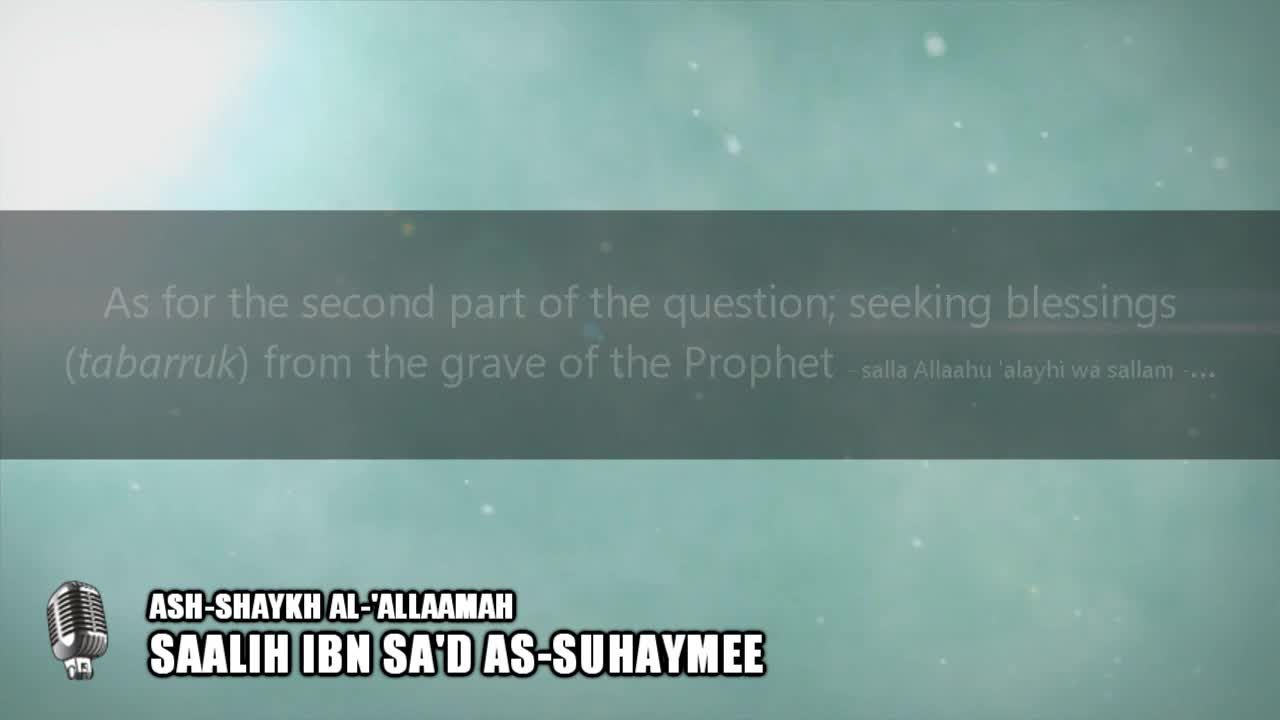 """Why don't you allow us to perform tabarruk/make istighatha from the Prophet's grave?"""