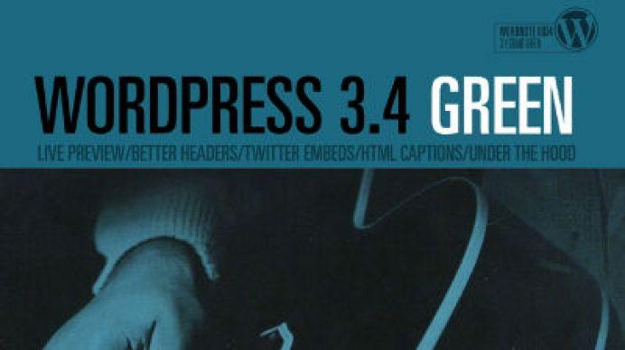 """Introducing WordPress 3.4 """"Green"""""""
