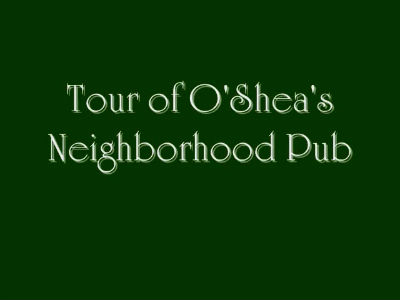 Tour of O'Shea's Neighborhood Pub